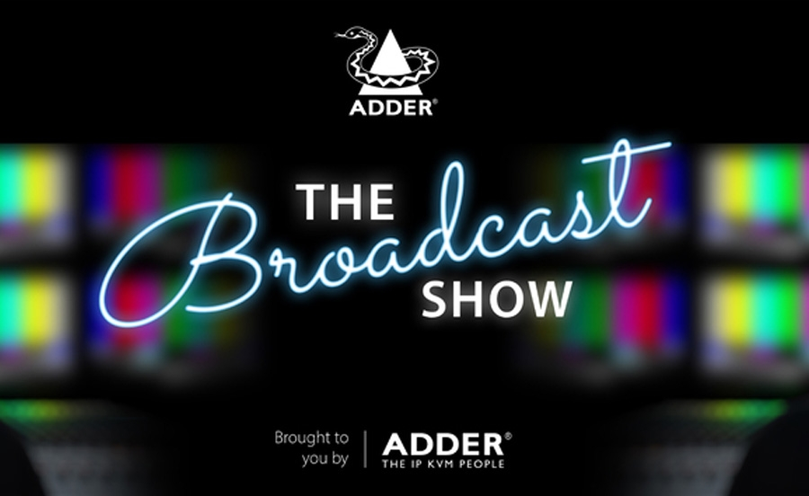 Adder - The Broadcast Show
