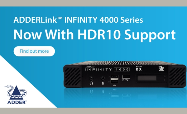 The ADDERLink™ INFINITY 4000 - Now with HDR10 Support