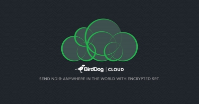 BirdDog Releases BirdDog Cloud – an NDI® Delivery Platform for Sending Encrypted Video over Public Internet with SRT
