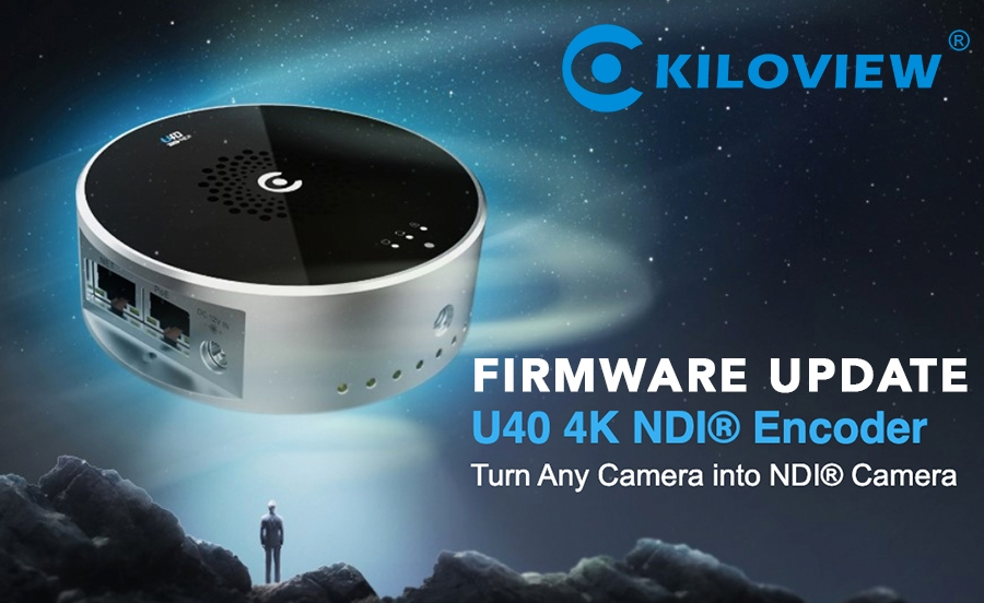 Kiloview U40 Firmware Update